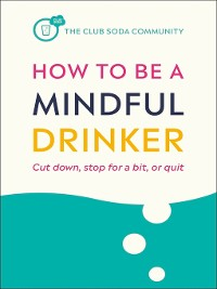 Cover How to Be a Mindful Drinker