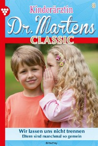 Cover Kinderärztin Dr. Martens Classic 8 – Arztroman