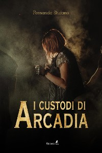 Cover I Custodi di Arcadia