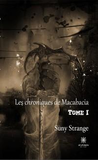 Cover Les chroniques de Macabacia - Tome I