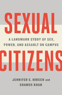 Cover Sexual Citizens: A Landmark Study of Sex, Power, and Assault on Campus