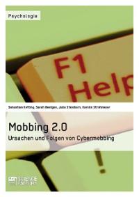 Cover Mobbing 2.0 – Ursachen und Folgen von Cybermobbing