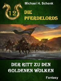 Cover Die Pferdelords 12 - Der Ritt zu den goldenen Wolken