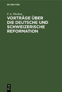 Cover Vorträge über die deutsche und schweizerische Reformation