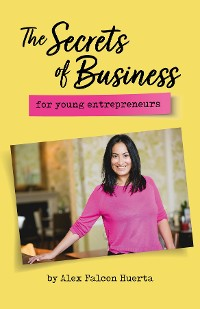Cover The Secrets Of Business For Young Entrepreneurs