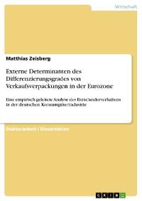 Cover Externe Determinanten des Differenzierungsgrades von Verkaufsverpackungen in der Eurozone