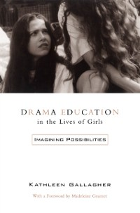 Cover Drama Education in the Lives of Girls