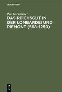 Cover Das Reichsgut in der Lombardei und Piemont (568–1250)