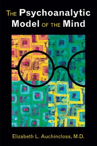 Cover The Psychoanalytic Model of the Mind