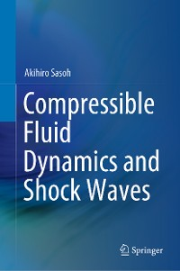 Cover Compressible Fluid Dynamics and Shock Waves