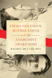 """Cover Emma Goldman, """"Mother Earth,"""" and the Anarchist Awakening"""