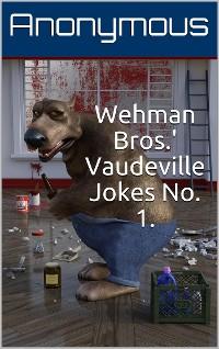 Cover Wehman Bros.' Vaudeville Jokes No. 1.