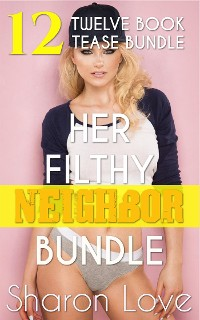 Cover Her Filthy Neighbor Series Bundle