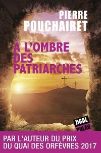 Cover A l'ombre des patriarches