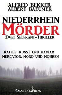 Cover Zwei Selfkant-Thriller: Kaffee, Kunst und Kaviar/Mercator, Mord und Möhren - Niederrhein-Mörder