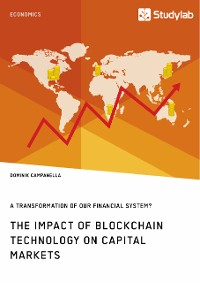 Cover The Impact of Blockchain Technology on Capital Markets. A Transformation of our Financial System?
