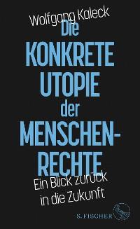 Cover Die konkrete Utopie der Menschenrechte