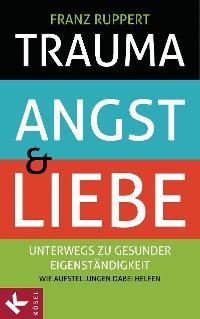 Cover Trauma, Angst und Liebe