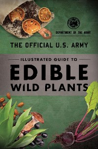 Cover The Official U.S. Army Illustrated Guide to Edible Wild Plants