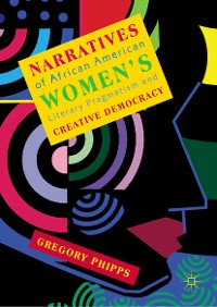 Cover Narratives of African American Women's Literary Pragmatism and Creative Democracy