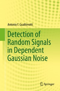 Cover Detection of Random Signals in Dependent Gaussian Noise