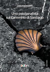 Cover Uno Psicoanalista sul Cammino di Santiago