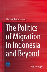 Cover The Politics of Migration in Indonesia and Beyond