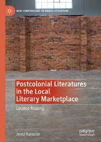 Cover Postcolonial Literatures in the Local Literary Marketplace
