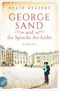Cover George Sand und die Sprache der Liebe