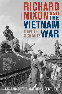 Cover Richard Nixon and the Vietnam War