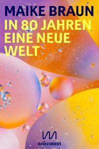 Cover In 80 Jahren eine neue Welt