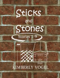 Cover Sticks and Stones: Stories 1-9