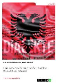 Cover Das Albanische und seine Dialekte. Nordgegisch und Südgegisch