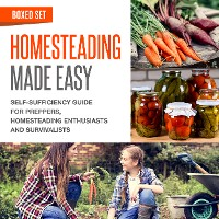 Cover Homesteading Made Easy (Boxed Set): Self-Sufficiency Guide for Preppers, Homesteading Enthusiasts and Survivalists