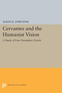 Cover Cervantes and the Humanist Vision