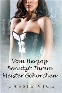Cover Vom Herzog Benutzt: Ihrem Meister Gehorchen