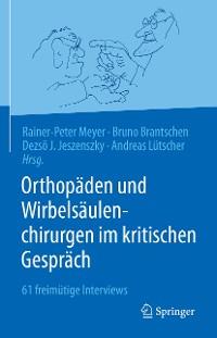Cover Orthopäden und Wirbelsäulenchirurgen im kritischen Gespräch