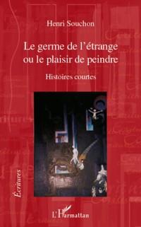 Cover Le germe de l'etrange - ou le plaisir de peindre - histoires
