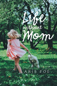 Cover Life Without Mom