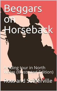 Cover Beggars on Horseback; A riding tour in North Wales