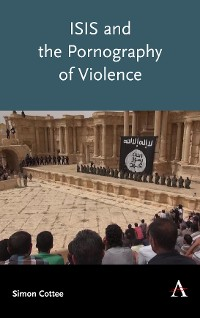 Cover ISIS and the Pornography of Violence