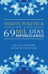 Cover Visión Política De Los 69 Mil Días Republicanos