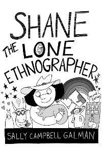 Cover Shane, the Lone Ethnographer