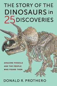 Cover The Story of the Dinosaurs in 25 Discoveries