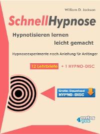 Cover Schnellhypnose. Hypnotisieren lernen leicht gemacht.