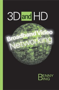 Cover 3D and HD Broadband Video Networking