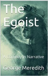 Cover The Egoist: A Comedy in Narrative