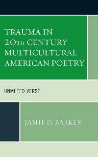 Cover Trauma in 20th Century Multicultural American Poetry