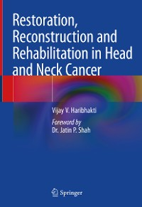 Cover Restoration, Reconstruction and Rehabilitation in Head and Neck Cancer