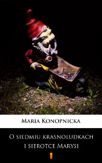Cover O siedmiu krasnoludkach i sierotce Marysi